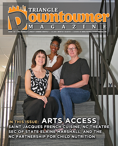 Triangle Downtowner Magazine Issue 146: Arts Access width=